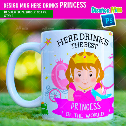 DESIGN SUBLIMATION HERE DRINKS THE BEST PRINCESS